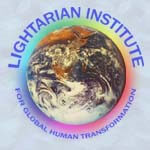 Lightarian Institute for Global Human Transformation A Non-Profit Educational & Training Organization